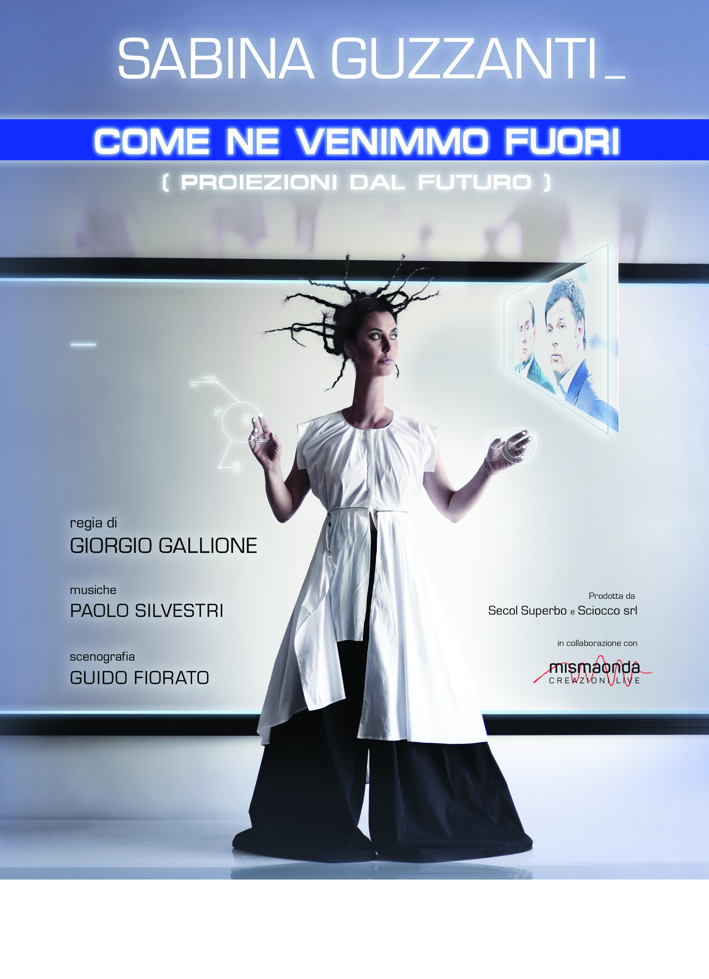Come Ne Venimmo Fuori – Proiezioni da Futuro -- Sabina Guzzanti